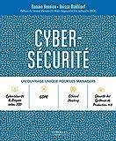 Cybersécurité - Un ouvrage unique pour les managers. Préfaces du Général d'armée (2S) Watin-Augouard et Eric Lachapelle (PECB)