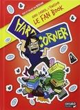 Hard Corner, le fan book