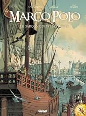 Marco Polo - Tome 01 - Le garçon qui vit ses rêves de Didier Convard
