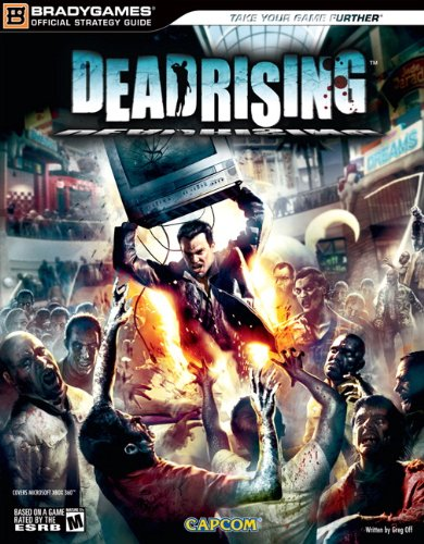 Dead Rising(tm) Official Strategy Guide