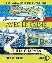 Les détectives du Yorkshire Tome 1 - Rendez-vous avec le crime de Julia CHAPMAN