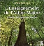 L'enseignement de l'Arbre-Maître - L'Histoire d'un homme et d'un arbre