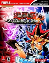 Yu-Gi-Oh! 7 Trials to Glory - World Championship Tournament 2005: Prima Official Game Guide de Kenneth Miller