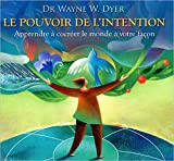 Le pouvoir de l'intention - Apprendre à cocréer le monde by Dr. Wayne W. Dyer (2012-09-28) - AdA - 28/09/2012
