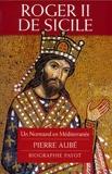 Roger II de Sicile - Un Normand en Méditerranée
