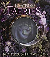 How to See Faeries de John Matthews