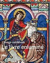 Le livre enluminé - L'image médiévale de Roland Recht