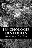Psychologie des foules - CreateSpace Independent Publishing Platform - 27/10/2012