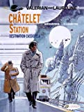 Valerian And Laureline Tome 9 - Chatelet Station, Destination Cassiopeia