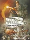 Opération Overlord - Tome 03 - La Batterie de Merville