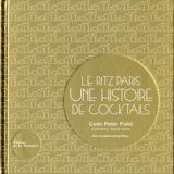 Le Ritz Paris. Une histoire de cocktails