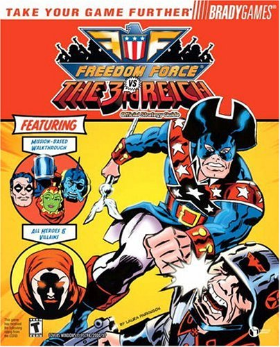 Freedom Force® vs. The Third Reich Official Strategy Guide