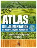 Atlas de l'alimentation et des politiques agricoles - Comment nourrir la planète en 2050