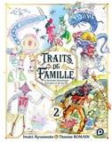 Traits de famille - Tome 2