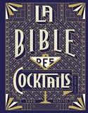 Bible des cocktails - Edition 2021 enrichie