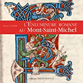ENLUMINURE ROMANE AU MONT SAINT MICHEL de Monique Dosdat