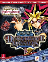 Yu-Gi-Oh! Dungeondice Monsters - Prima's Official Strategy Guide de Dan Egger