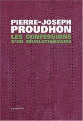 Les Confessions d'un révolutionnaire de Pierre-Joseph Proudhon