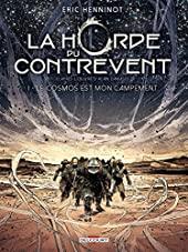 La Horde du contrevent T01 - Le cosmos est mon campement d'Éric Henninot