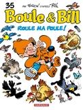 Boule & Bill, tome 35 - Roule ma poule ! - Dargaud - 21/11/2014