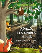 Ecoute les arbres parler de Peter Wohlleben