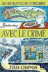 Les détectives du Yorkshire, Tome 1 - Rendez-vous avec le crime : Volume 2 (Grands Caractères) de Julia Chapman