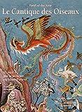 Le Cantique des Oiseaux - Illustré par la peinture en Islam d'orient