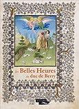 Les Belles Heures du Duc de Berry de Hélène Grollemund,Pascal Torres,Collectif ( 4 avril 2012 )