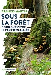 Sous la forêt - Pour survivre il faut des alliés de Francis Martin