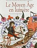 Le Moyen Âge en lumière - Manuscrits enluminés des bibliothèques de France
