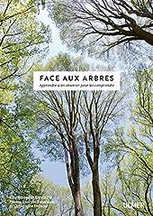 Face aux arbres - Apprendre à les observer pour les comprendre -Nouvelle édition- de Christophe Drenou