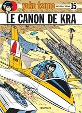 Yoko Tsuno, tome 15 - Le canon de Kra de Roger Leloup