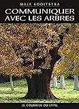 Communiquer avec les arbres - Expériences spirituelles entre l'homme et la nature - Format Kindle - 9,99 €