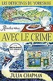 Les Détectives du Yorkshire - Tome 1 - Rendez-vous avec le crime - Format Kindle - 9,99 €