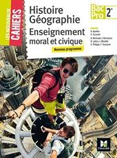 Les nouveaux cahiers - Histoire-Géographie-EMC 2de Bac Pro - Éd. 2017 - Manuel élève d'Olivier Apollon
