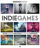 Indie Games - Histoire, artwork, sound design des jeux vidéo indépendants de Bounthavy Suvilay