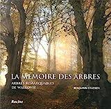 La mémoire des arbres - Arbres remarquables de Wallonie