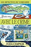 Les détectives du Yorkshire, Tome 1 - Rendez-vous avec le crime : Volume 1 (Grands Caractères) - Editions de la Loupe - 22/02/2019