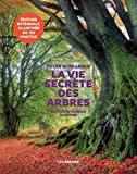 La Vie secrète des arbres - Edition illustrée - Les Arènes - 11/10/2017