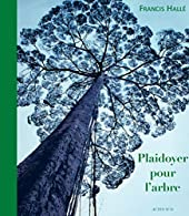 Plaidoyer pour l'arbre de Francis Hallé