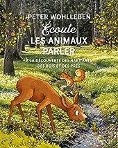 Écoute les animaux parler de Peter Wohlleben
