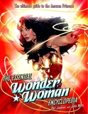 The Essential Wonder Woman Encyclopedia - The Ultimate Guide to the Amazon Princess