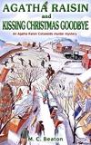 Agatha Raisin and Kissing Christmas Goodbye - Robinson Publishing - 28/02/2008