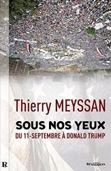 Sous nos yeux - Du 11 Septembre à Donald Trump... de Thierry Meyssan