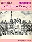 Histoire des Pays-Bas Français / Documents / Flandre / Artois / Hainaut / Boulonnais / Cambrésis / Univers de la France et des pays francophones