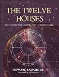 The Twelve Houses - Exploring the Houses of the Horoscope (English Edition) - Format Kindle - 19,99 €