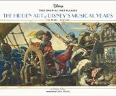 Hidden Art Of Disney Golden Age - The Musical Years de Didier Ghez