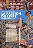 Passion du Livre au Moyen-Age de Cassagnes-Brouquet/C (16 janvier 2015) Broché - 16/01/2015