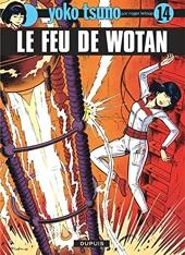 Yoko Tsuno, n° 14 - Le feu de wotan de Roger Leloup
