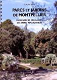 Parcs et jardins de Montpellier - Promenade et découverte des arbres remarquables